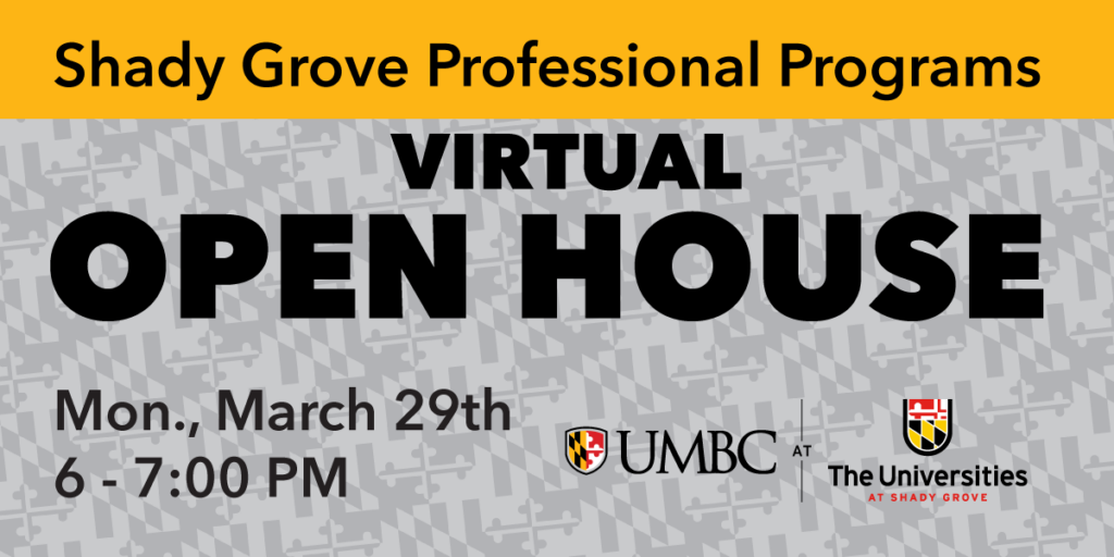 Shady Grove Professional Programs Virtual Open House. March 29 6 to 7 PM